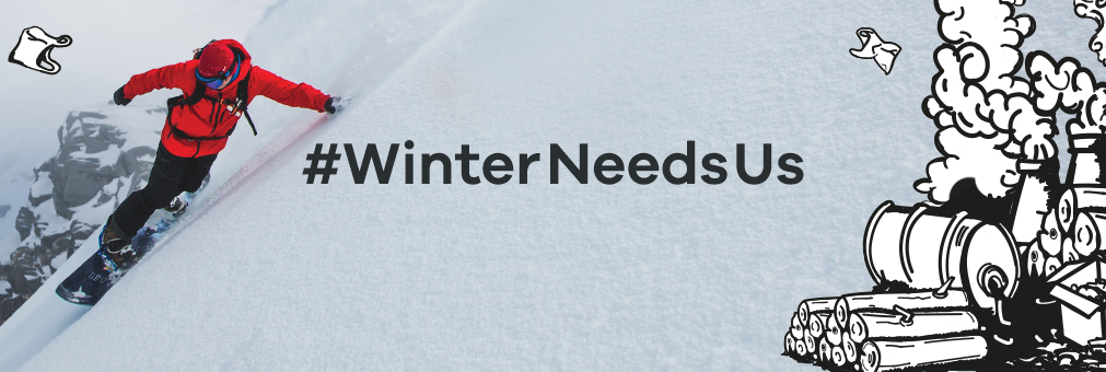 Winter Needs Us